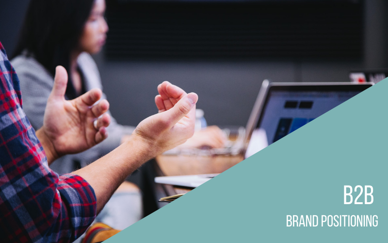 B2B – Positioning The Brand